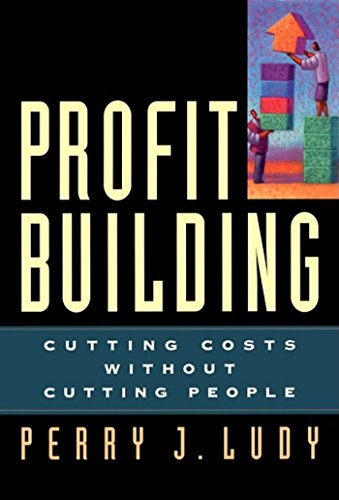 9781576751084: Profit Building: Cutting Costs Without Cutting People