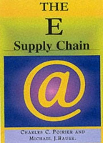 9781576751176: E-Supply Chain: Using the Internet to Revoltionize Your Business: How Market Leaders Focus Their Entire Organization to Driving Value to Customers