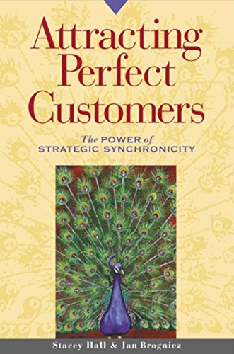 9781576751244: Attracting Perfect Customers: The Power of Strategic Synchronicity