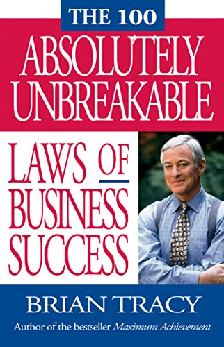 9781576751268: The 100 Absolutely Unbreakable Laws of Business Success