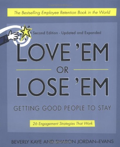 9781576751404: Love 'em or Lose 'em: Getting Good People to Stay