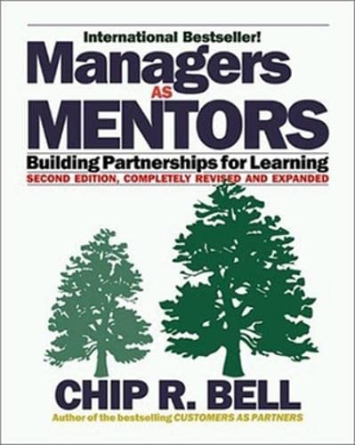 Managers as Mentors 2 Ed: Building Partnerships for Learning