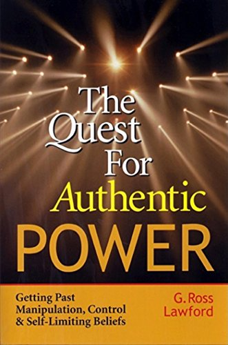 9781576751473: The Quest for Authentic Power: Getting Past Manipulation, Control, and Self Limiting Beliefs