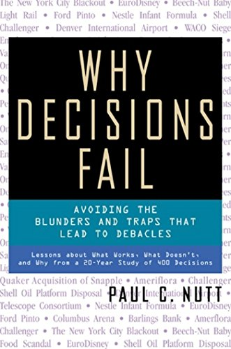 Why Decisions Fail Avoiding the Blunders and: Paul C. Nutt