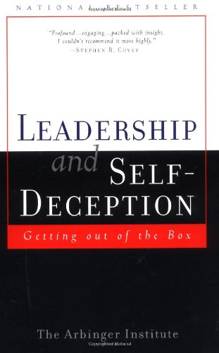 9781576751749: Leadership and Self-Deception: Getting Out of the Box