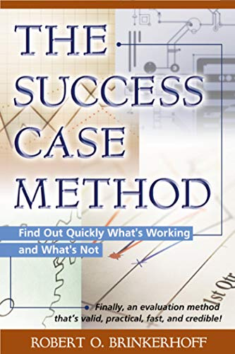 9781576751855: The Success Case Method: Find Out Quickly What's Working and What's Not
