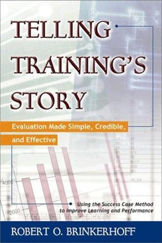 9781576751862: Telling Training's Story: Evaluation Made Simple, Credible, and Effective