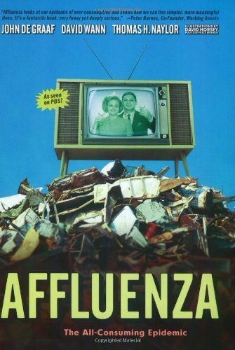 9781576751992: Affluenza: The All-Consuming Epidemic