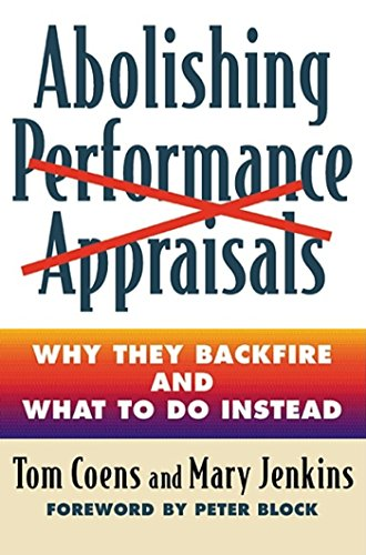 9781576752005: Abolishing Performance Appraisals - Why They Backfire and What to Do Instead