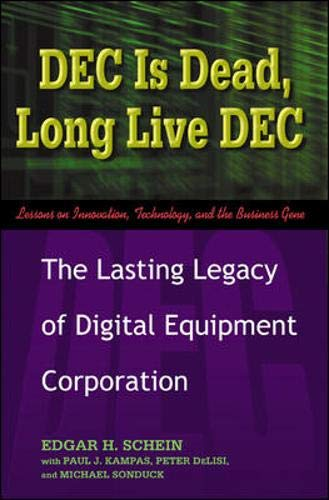 DEC Is Dead, Long Live DEC: The: Edgar H Schein