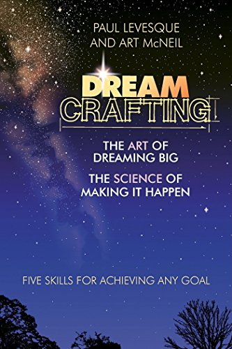9781576752296: Dreamcrafting: The Art of Dreaming Big, The Science of Making It Happen