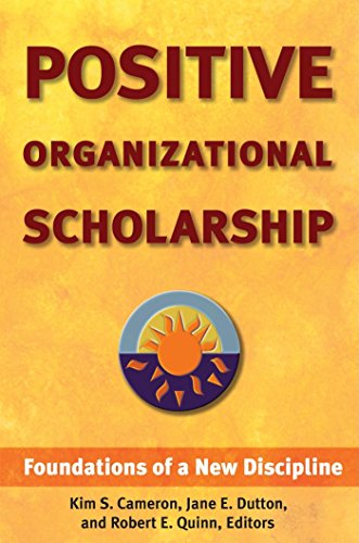 9781576752326: Positive Organizational Scholarship: Foundations of a New Discipline