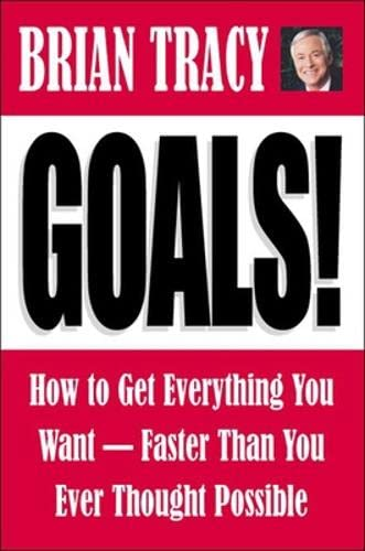 9781576752357: Goals: How to Get Everything You Want-Faster Than You Ever Thought Possible
