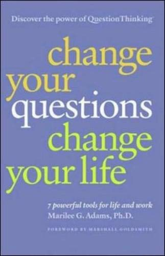 9781576752418: CHANGE YOUR QUESTIONS, CHANGE