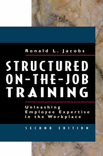9781576752425: Structured On-the-Job Training: Unleashing Employee Expertise in the Workplace: Unleashing Employee Expertise into the Workplace