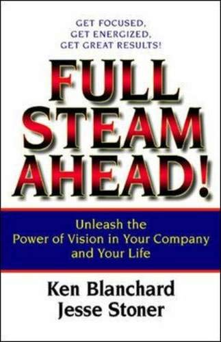 9781576752449: Full Steam Ahead! UnLeash The Power of Vision in your Company and Your Life