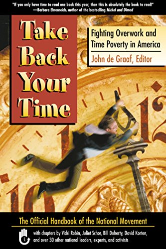 9781576752456: Take Back Your Time - Fighting Overwork and Time Poverty in America