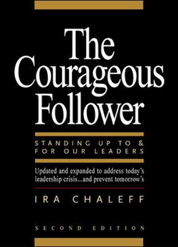 9781576752470: The Courageous Follower: Standing Up to and for Our Leaders (2nd Edition)