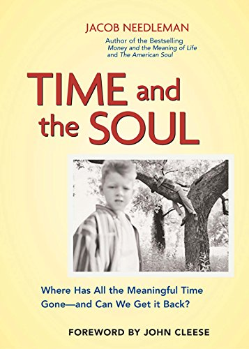 9781576752517: Time and the Soul: Where Has All the Meaningful Time Gone -- and Can We Get It Back?