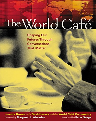 9781576752586: The World Caf�: Shaping Our Futures Through Conversations That Matter