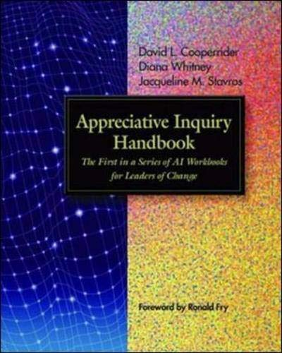 9781576752692: Appreciative Inquiry Handbook: The First in a Series of AI Workbooks for Leaders of Change