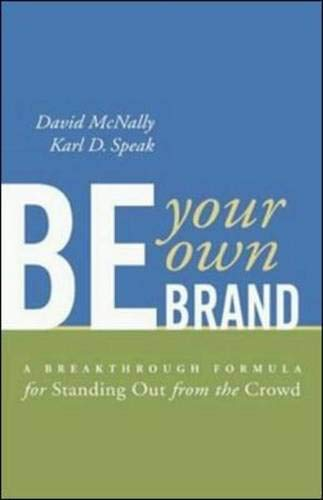 9781576752722: Be Your Own Brand: A Breakthrough Formula for Standing Out From The Crowd