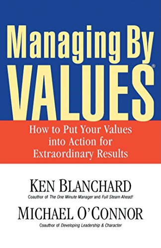 9781576752746: Managing by Values: How to Put Your Values Into Action for Extraordinary Results