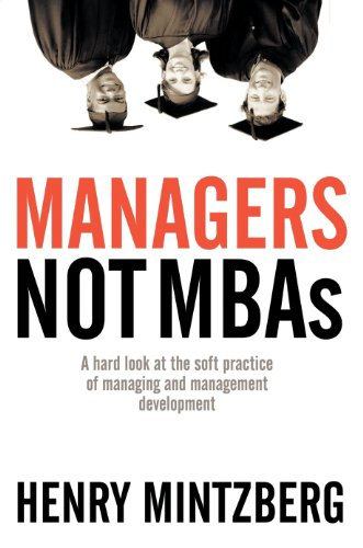 9781576752753: Managers Not MBAs: A Hard Look at the Soft Practice of Managing and Management Development