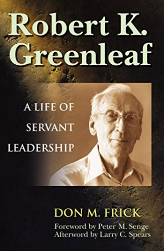 9781576752760: Robert K. Greenleaf: A Life of Servant Leadership