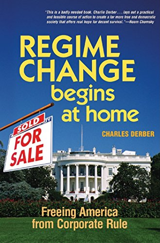 9781576752920: Regime Change Begins at Home: Freeing America from Corporate Rule
