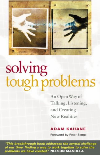9781576752937: Solving Tough Problems: An Open Way of Talking, Listening, and Creating New Realities