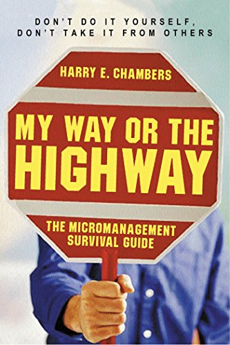 9781576752968: My Way or the Highway: The Micromanagement Survival Guide