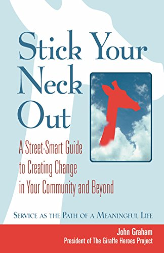 9781576753040: Stick Your Neck Out: A Street-Smart Guide to Creating Change in Your Community and Beyond
