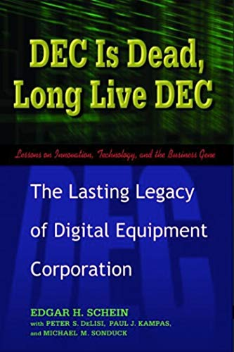 9781576753057: DEC Is Dead, Long Live DEC: The Lasting Legacy of Digital Equipment Corporation