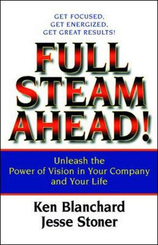 9781576753064: Full Steam Ahead!: Unleash the Power of Vision in Your Company and Your Life