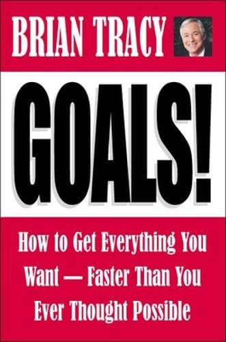 9781576753071: Goals! How to Get Everything You Want--Faster Than You Ever Thought Possible
