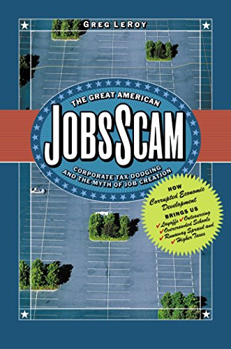 The Great American Jobs Scam: Corporate Tax: Greg LeRoy