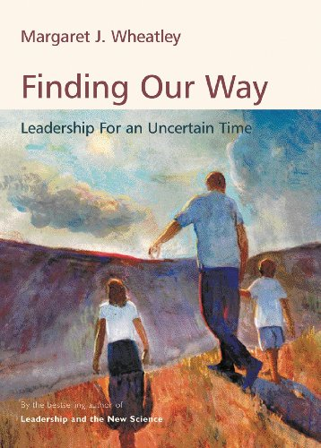 9781576753170: Finding Our Way: Leadership for an Uncertain Time