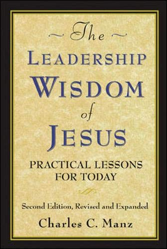 The Leadership Wisdom of Jesus: Practical Lessons: Manz, Charles C