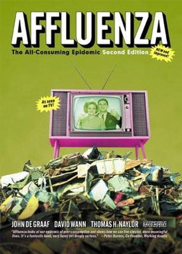 9781576753576: Affluenza: The All Consuming Epidemic (Bk Currents)