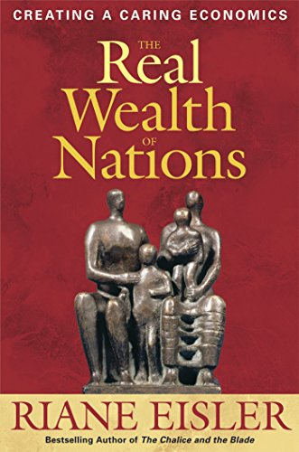 9781576753880: The Real Wealth of Nations: Creating Caring Economics: Creating a Caring Economics