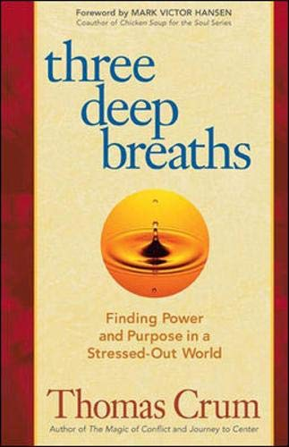 9781576753897: Three Deep Breaths: Finding Power and Purpose in a Stressed-Out World