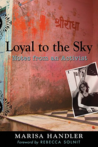 Loyal to the Sky: Notes from an Activist (SIGNED): Handler, Marisa