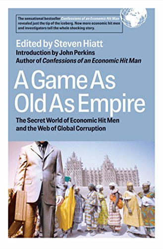9781576753958: A Game As Old As Empire: The Secret World of Economic Hit Men and the Web of Global Corruption