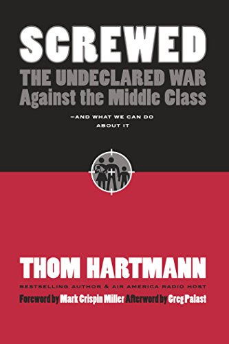9781576754146: Screwed: The Undeclared War Against the Middle Class -- And What We Can Do About It