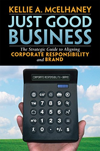 9781576754412: Just Good Business: The Strategic Guide to Aligning Corporate Responsibility and Brand