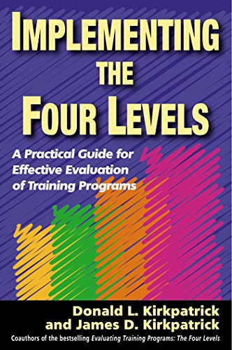 9781576754542: Implementing the Four Levels: A Practical Guide for Effective Evaluation of Training Programs