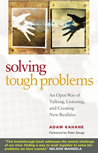 9781576754641: Solving Tough Problems: An Open Way of Talking, Listening, and Creating New Realities