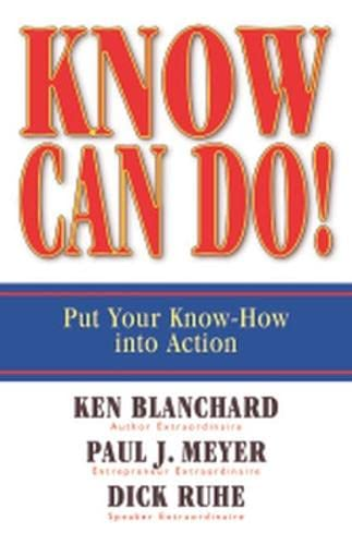 9781576754689: Know Can Do!: Put Your Know-How Into Action