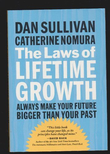 9781576754733: The Laws of Lifetime Growth : Always Make Your Future Bigger Than Your Past